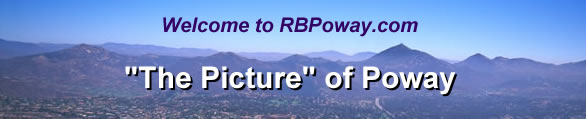 Welcome to RBPoway.com, The Picture of Poway